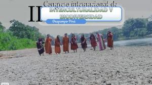 """CON ÉXITO CLAUSURAN EL II CONGRESO INTERNACIONAL DE INTERCULTURALIDAD Y BIODIVERSIDAD """"JOSÉ MARÍA  ARGUEDAS ALTAMIRANO"""""""